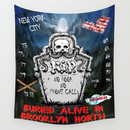Buried Alive in Brooklyn North Wall Tapestry