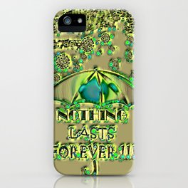 Nothing Lasts Forever - Quarantine T-SHIRT iPhone Case