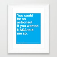 nasa Framed Art Prints featuring NASA Told Me So by Emergency Compliment