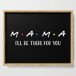Mama, I'll Be There For You, Quote Serving Tray