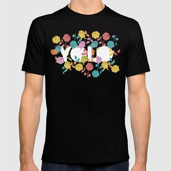 //  YOU ONLY LIVE ONCE T-shirt