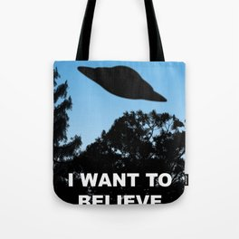 I Want to Believe poster Tote Bag