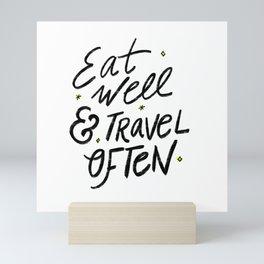 Eat well, Travel Often Mini Art Print