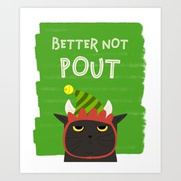 Angry Black Cat Christmas Better Not Pout Holidays Art Print