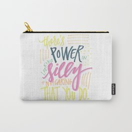 there's power in looking silly and not caring that you do - amy poehler Carry-All Pouch