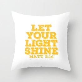 "A Shining Tee For A Wonderful You Saying ""Let Your Light Shine Matt 5:16"" T-shirt Design Glowing Throw Pillow"