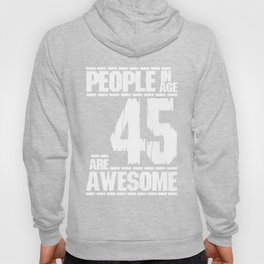 PEOPLE IN AGE 45 ARE AWESOME Hoody