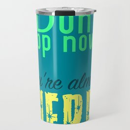 Don't Stop Now Travel Mug