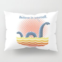 Believe in Yourself Pillow Sham