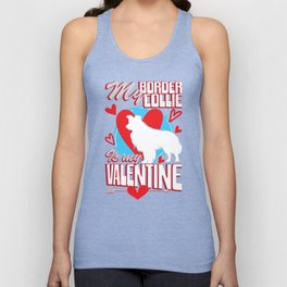 My Border Collie Is My Valentine Funny Dog T-Shirt Unisex Tank Top