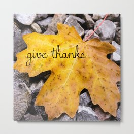 Remember To Give Thanks Always Metal Print