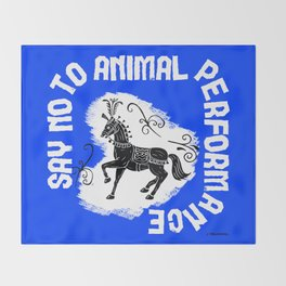 Say NO to Animal Performance - Horse Throw Blanket