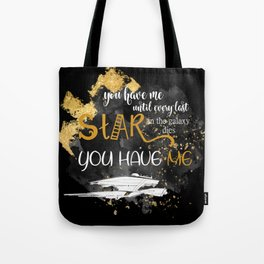 You have me Tote Bag