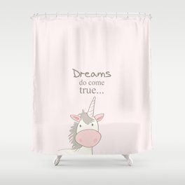 Dreams do come true art print, unicorn print, art for kids, art for baby, kids room decor Shower Curtain
