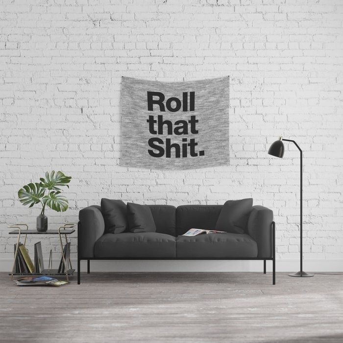 Roll that Shit - light version Wall Tapestry