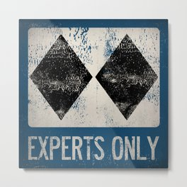 Ski Patrol Experts Only Double Black Diamond 2 Metal Print