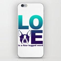 LOVE - Is a four legged word - Boston Terrier Dog print iPhone & iPod Skin