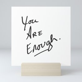 You are enough. Mini Art Print