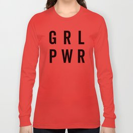GRL PWR / Girl Power Quote Long Sleeve T-shirt