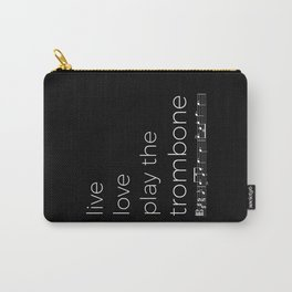 Live, love, play the trombone (dark colors) Carry-All Pouch