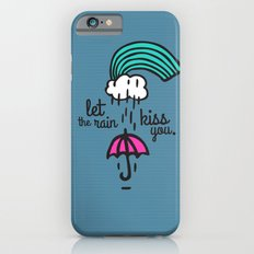 Let the rain kiss you iPhone 6s Slim Case