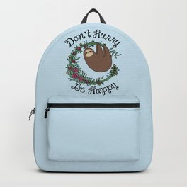 Don't Hurry, Be Happy Backpack