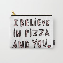 I believe in pizza and you - typography Carry-All Pouch