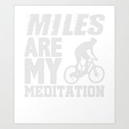 Miles Are My Meditation Biking Cycling T-Shirt Art Print