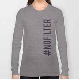 #nofilter Long Sleeve T-shirt