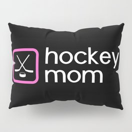 Hockey Mom (Pink) Pillow Sham