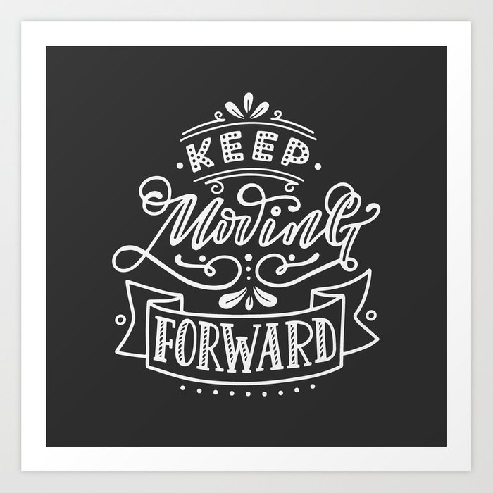 Keep Moving Forward Hand Lettered Motivational Quote Print Art