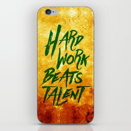 Hard Work Beats Talent iPhone Skin