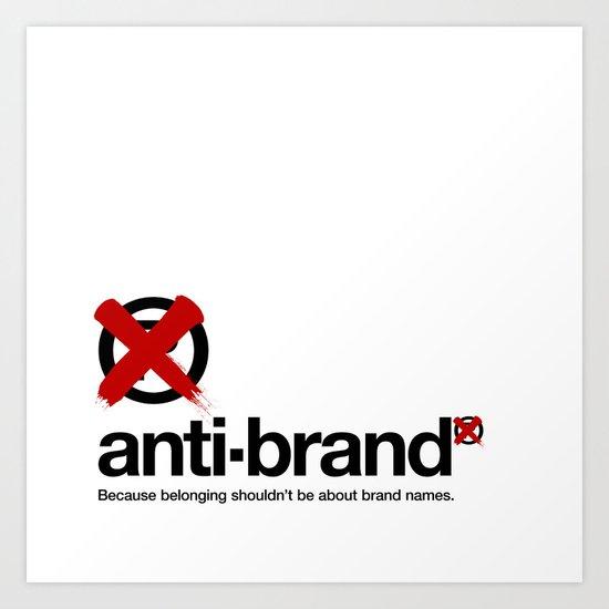 anti-brand® Art Print