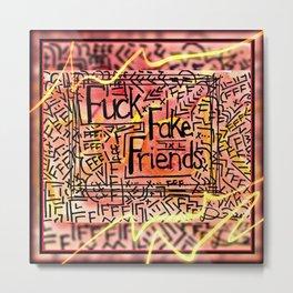 Fake Friends Metal Print