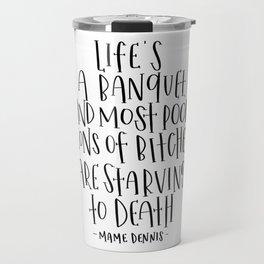 Life's a Banquet Travel Mug