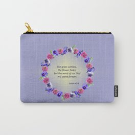 Flower Ring - Isaiah 40:8 Carry-All Pouch