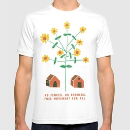 No Fences. No Borders. Free Movement For All. T-shirt