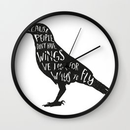 Because we don't have wings... Wall Clock