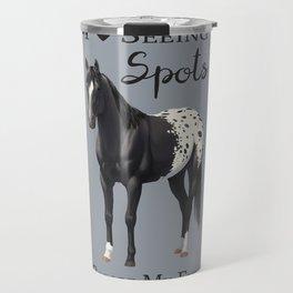 I Love Seeing Spots Black Appaloosa Horse Travel Mug