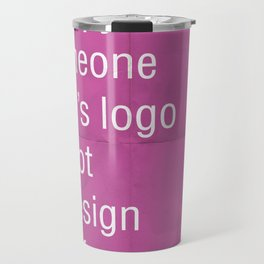 Asking me to copy someone else's logo is not a design brief. Travel Mug