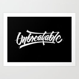 Unbreakable! Art Print