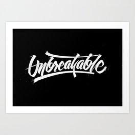 Unbreakable! Art Print