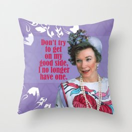 Good Side Snark Ouiser Steel Magnolias Movie Quote Throw Pillow