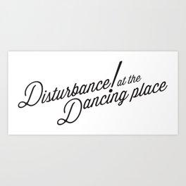 Disturbance at the Dancing Place Art Print