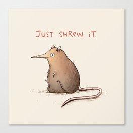 Just Shrew It Canvas Print