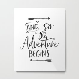 Motivational Hand Lettered QuoteSVG Cuttable Vector - And so the adventure begins - SVG Vector file. Metal Print