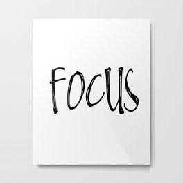 Focus focus focus poster black white wall decor design modern motto swiss Metal Print