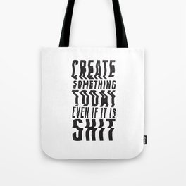 Create Something Today #3 Tote Bag