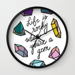 Life is Rocky When You're a Gem Wall Clock