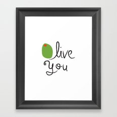Olive You. Framed Art Print